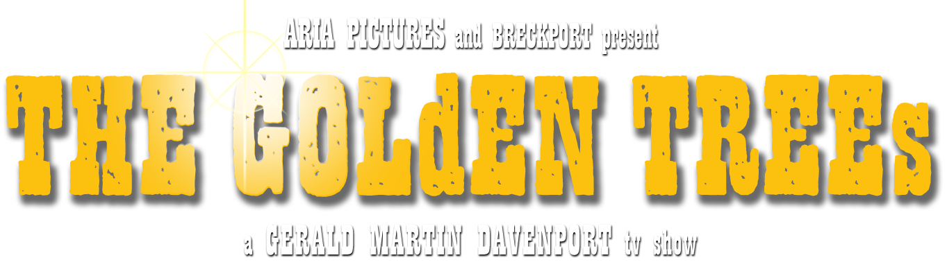 THE GOLdEN TREEs | TV / Web | Continue the Historic California Gold Rush Story